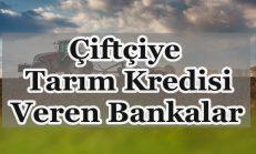 Çiftçiye Tarım Kredisi Veren Bankalar