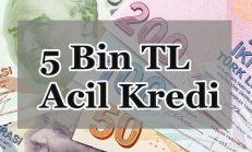 5 Bin TL Acil Kredi Lazım