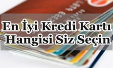 En İyi Kredi Kartı Hangisi Siz Seçin