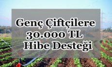 Genç Çiftçilere 30.000 TL Hibe Desteği Şartları