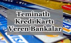 Teminatlı Kredi Kartı Veren Bankalar