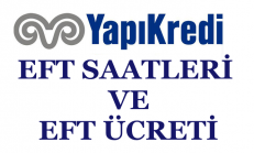 Yapı Kredi EFT Saatleri ve Eft Ücreti 2018