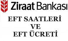 Ziraat Bankası Eft Saatleri ve Eft Ücreti 2018