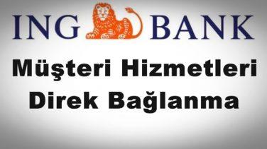 İNG Bank Müşteri Hizmetleri Numarası Direk Bağlanma