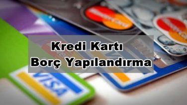 Kredi Kartı Borç Yapılandırma