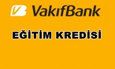 VakıfBank Eğitim Kredisi Veriyor