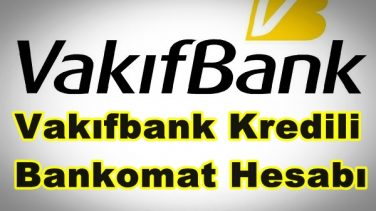 Vakıfbank Kredili Bankomat (Mevduat) Hesabı