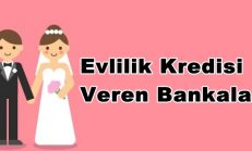 Evlilik Kredisi Veren Bankalar 2018