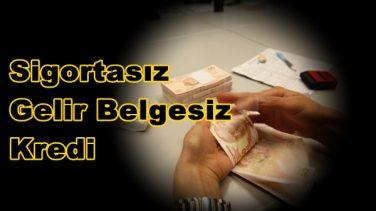 Sigortasız ve Gelir Belgesiz Kredi Veren Bankalar Var mı?
