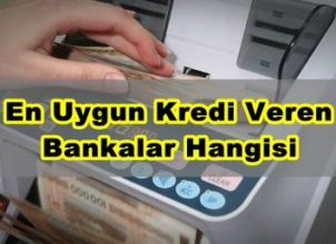 En Uygun Kredi Veren Bankalar  Hangisi