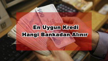 En Uygun İhtiyaç Kredisi Hangi Bankadan Alınır ?