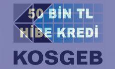 KOSGEB 50 Bin TL Hibe Kredi Veriyor