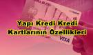 Yapı Kredi Kredi Kartlarının Özellikleri