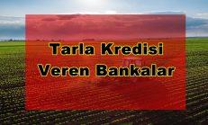 Tarla Kredisi Veren Bankalar Hangisi