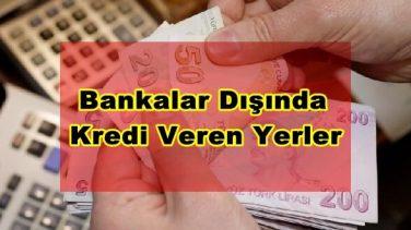 Bankalar Dışında Kredi Veren Yerler Hangileri