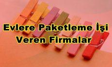 Evlere Paketleme İşi Veren Firmalar ( Ankara, İstanbul, İzmir )