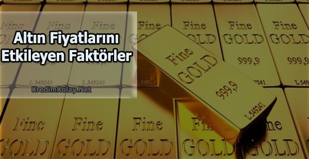 altın fiyatlarını yükselten faktörler