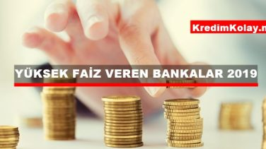 Yüksek Faiz Veren Bankalar 2019
