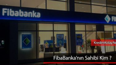 Fibabanka'nın Sahibi Kim ? Fibabank Güvenilir mi ?