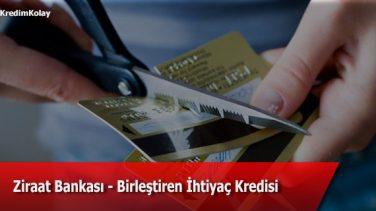 Ziraat Bankası Birleştiren İhtiyaç Kredisi Başvurusu