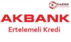Akbank Direkt 3 Ay Ertelemeli Kredi Alma Kampanyası